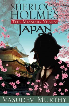 Sherlock holmes, the missing years : japan cover image